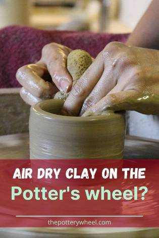 Air Dry Clay on the potters wheel