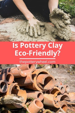 Is Pottery Clay Eco Friendly